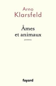 Arno Klarsfeld - Âmes et animaux.