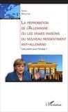 Arno Münster - La réprobation de l'Allemagne ou les vraies raisons du nouveau ressentiment anti-allemand - Quel avenir pour l'Europe ?.