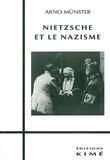 Arno Münster - Nietzsche et le nazisme.