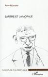 Arno Münster - Sartre et la morale.