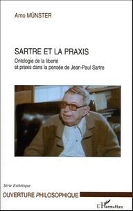 Sartre et la praxis - Ontologie de la liberté et praxis dans la pensée de Jean-Paul Sartre.pdf