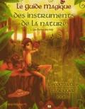 Arnö Pellerin - Le Guide Magique des instruments de la nature - Tome 1, Les Flutins des bois.
