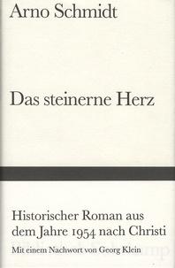 Arno Schmidt - Das steinerne Herz - Historischer Roman aus dem Jahre 1954 nach Christi.