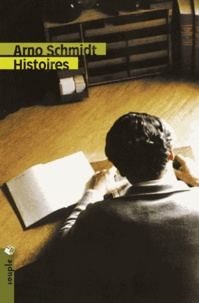 Arno Schmidt - Histoires.