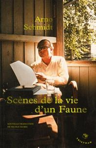 Arno Schmidt - Scènes de la vie d'un faune.