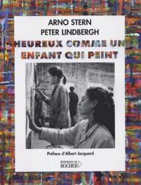 Arno Stern - Heureux comme un enfant qui peint.