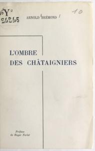Arnold Brémond et Roger Ferlet - L'ombre des châtaigniers.