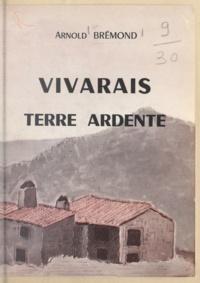 Arnold Brémond et J.-P. Chabrol - Vivarais, terre ardente.
