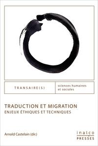 Téléchargez gratuitement le livre électronique anglais pdf Traduction et migration  - Enjeux éthiques et techniques