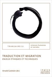 Arnold Castelain - Traduction et migration - Enjeux éthiques et techniques.