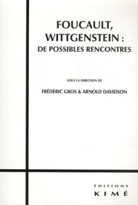 Arnold Davidson et Frédéric Gros - Foucault, Wittgenstein : de possibles rencontres.