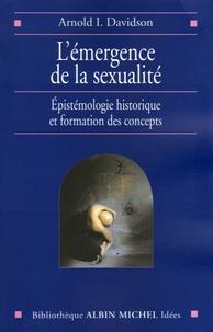 Arnold Davidson - L'émergence de la sexualité - Epistémologie historique et formation des concepts.
