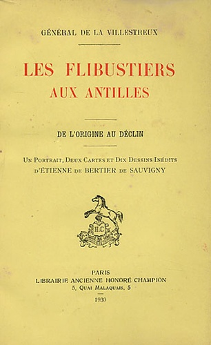 Arnold-Edouard-Edgar de La Villestreux - Les flibustiers aux Antilles - De l'origine au déclin.