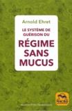 Arnold Ehret - Le système de guérison du régime sans mucus.