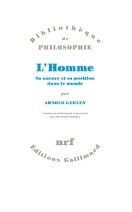 Arnold Gehlen - L'homme - Sa nature et sa position dans le monde.