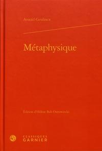 Arnold Geulincx - Métaphysique.