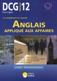 Arnold Grémy et Pascal Clottes - Anglais appliqué aux affaires DCG12 - Livret pédagogique.