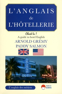 """Arnold Grémy et Paddy Salmon - L'anglais de l'hôtellerie - """"Check in !"""" A Guide to Hotel English."""