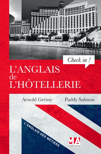 """Arnold Grémy et Paddy Salmon - L'anglais de l'hôtellerie - """"Check in !"""" : A Guide to Hotel English."""