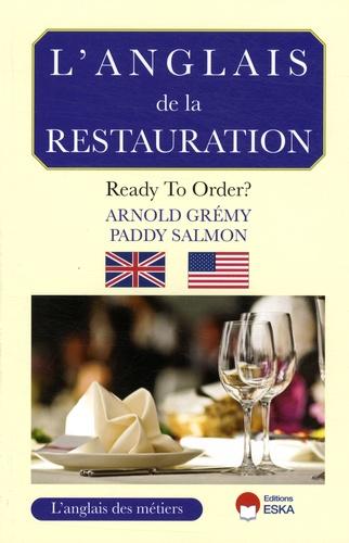 Arnold Grémy et Paddy Salmon - L'anglais de la restauration - Ready to order?.