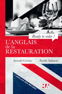 Arnold Grémy et Paddy Salmon - L'anglais de la restauration - Ready to order ?.