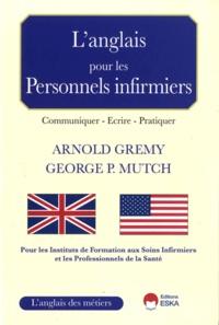 Arnold Grémy et George Mutch - L'anglais pour les personnels infirmiers.