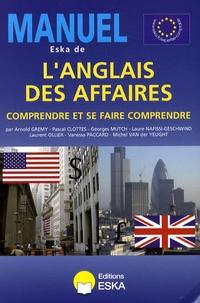 Arnold Grémy - Manuel Eska de l'anglais des affaires - Comprendre et se faire comprendre.