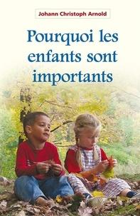 Arnold j. C. - Pourquoi les enfants sont importants.