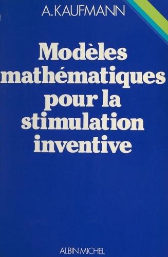 Modèles mathématiques pour la stimulation inventive