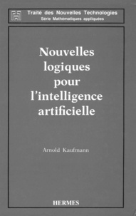 Arnold Kaufmann - Nouvelles logiques pour l'intelligence artificielle.
