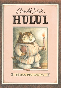 Arnold Lobel et Adolphe Chagot - Hulul (édition luxe) - (édition luxe).