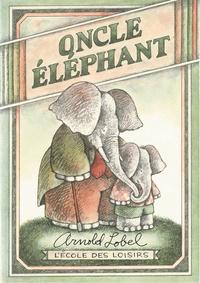 Arnold Lobel et Adolphe Chagot - Oncle éléphant (édition luxe) - (édition luxe).