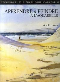 Arnold Lowrey - Apprendre à peindre à l'aquarelle.