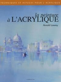 Arnold Lowrey - La peinture à l'acrylique.