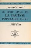 Arnold Mandel et Alfred Kern - Le petit livre de la sagesse populaire juive.