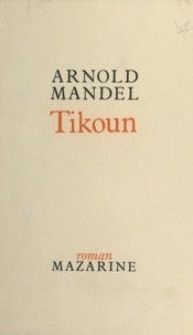 Arnold Mandel - Tikoun.