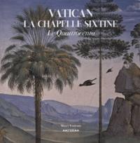 Arnold Nesselrath et  Collectif - Vatican La Chapelle Sixtine - Le Quattrocento.