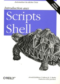 Arnold Robbins et Nelson-H-F Beebe - Introduction aux scripts shell.