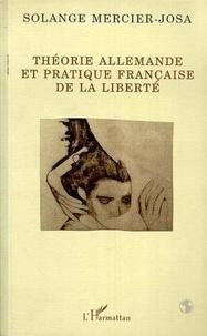 Arnold Ruge et Solange Mercier-Josa - Théorie allemande et pratique française de la liberté - De la philosophie à la politique ou au socialisme ?.
