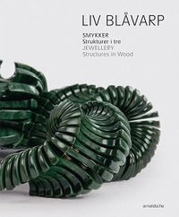 Arnold'sche - Liv Blavarp : jewellery - structures in wood.