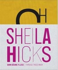 Arnold'sche - Sheila Hicks Thread Trees River.