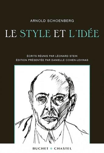 Arnold Schoenberg - Le style et l'idée.