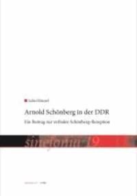 Arnold Schönberg in der DDR - Ein Beitrag zur verbalen Schönberg-Rezeption.