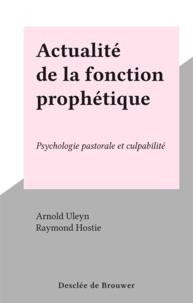 Arnold Uleyn et Raymond Hostie - Actualité de la fonction prophétique - Psychologie pastorale et culpabilité.