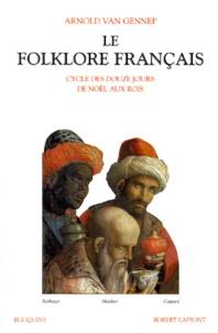 Arnold Van Gennep - Le folklore français - Tome 3, Cycle des douze jours de Noël aux Rois.