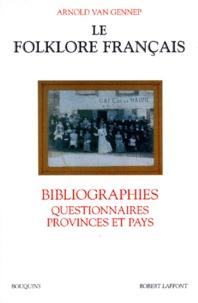 Arnold Van Gennep - Le folklore français - Bibliographies, Questionnaires, Provinces et Pays.