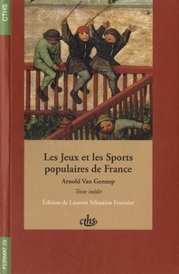 Arnold Van Gennep - Les jeux et les sports populaires de France.
