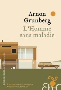 Arnon Grunberg - L'homme sans maladie.