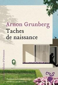Arnon Grunberg - Taches de naissance.