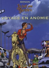 Arnon - Je suis une sorcière Tome 3 : Voyage en Anomie - Un almanach de la sorcière moderne.